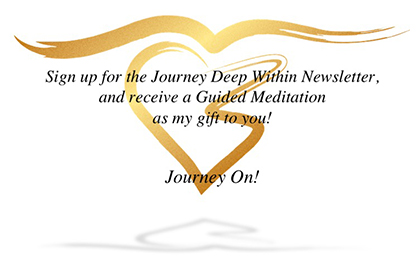 Sign up for the Journey Deep Within Newsletter